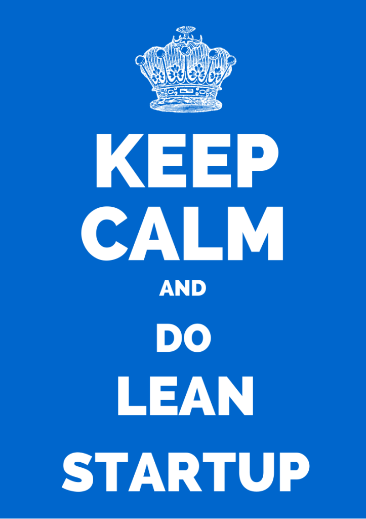 Keep Calm and Do Lean Startup